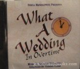 What a Wedding - In Overtime (CD)