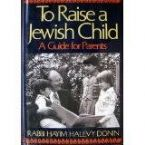 To Raise a Jewish Child: A Guide for Parents