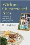 With an Outstretched Arm: A Memoir of Love and Loss,Family and Faith