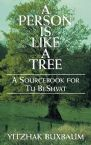 A Person is Like a Tree: A Sourcebook for Tu BsShvat