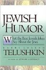 Jewish Humor; What the Best Jewish Jokes Say About the Jews