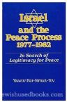 Israel and the Peace Process 1977-1982: In search of Legitimacy of Peace