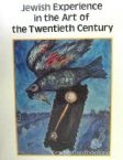 Jewish Experience In The Art Of The Twentieth Century