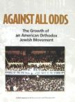 Against All Odds - The growth of an American orthodox Jewish movement